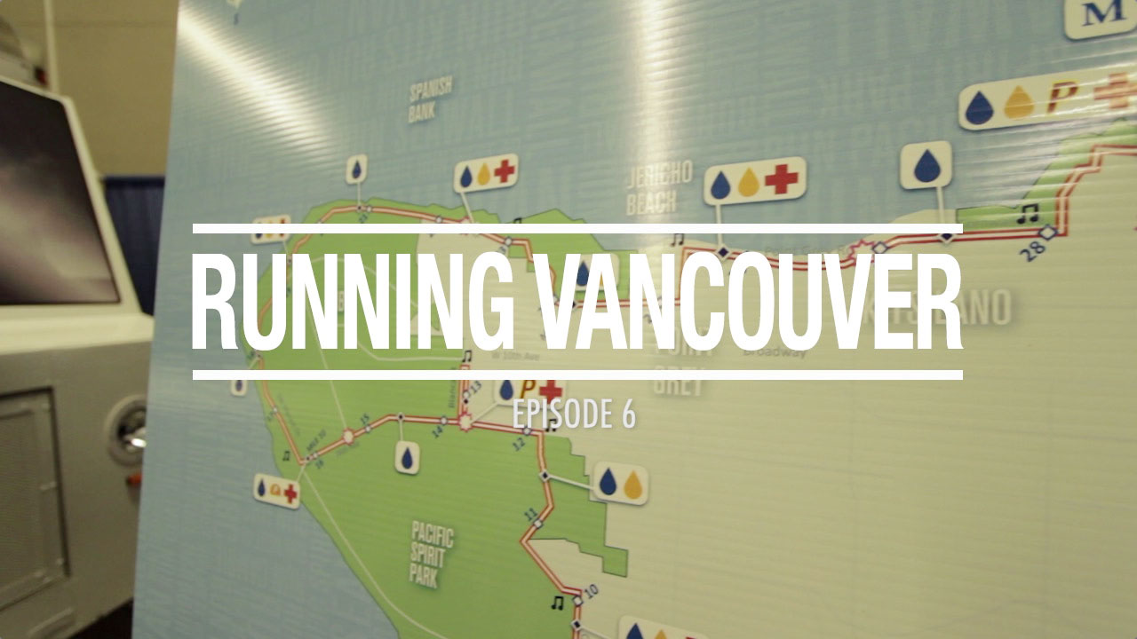 Running Vancouver: Episode 6